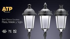 Foto de ATP Iluminación obtiene los certificados N, ENEC y CB para sus series Siglo, Plaza y Malaki, tanto en descarga como en LED