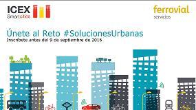 Foto de Icex y Ferrovial Servicios convocan a las empresas innovadoras a participar en el Programa de Soluciones Urbanas