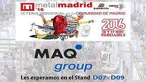 Foto de MAQcenter participa en dos ferias en noviembre: MetalMadrid y Emaf 2016