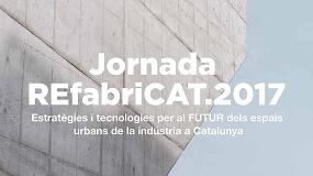 Foto de 'Refabricat.2017', el reto del futuro de los polígonos industriales a debate