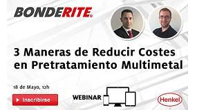 Foto de Nuevo webinar gratuito de Henkel sobre cómo reducir costes en pretratamiento multimetal Bonderite