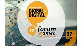 Picture of El Fórum amec 2017 tratará sobre la digitalización en la industria internacionalizada