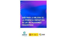 Foto de Aefyt presenta la edición actualizada de su 'Guía para la Mejora de la Eficiencia Energética de las Instalaciones Frigoríficas'