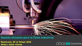 Foto de Abas ERP organiza la jornada 'Gestión eficiente para la Pyme industrial'