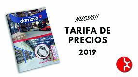 Foto de Damesa ya distribuye su nueva 'Tarifa de Precios 2019'