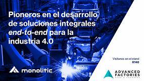 Foto de Monolitic muestra sus nuevas soluciones conectadas end-to-end para la Industria 4.0 en Advanced Factories 2019
