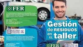 Foto de FER y CETRAA lanzan una campaña sobre cómo gestionar los residuos generados en los talleres