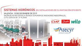 Foto de Atecyr Comunidad Valenciana organiza la jornada 'Sistemas hidrónicos en instalaciones de climatización eficiente'