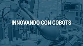 Foto de Universal Robots organiza la jornada online Innovando con cobots