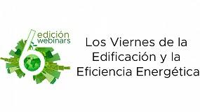 Foto de Sexta edición de webinars de 'Los Viernes de la Edificación y la Eficiencia Energética'