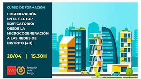 Foto de Fenercom organiza un curso de formación online sobre cogeneración en el sector edificatorio