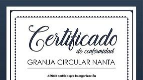Foto de Aenor respalda el sello Granja Circular de Nanta para la certificación de la sostenibilidad
