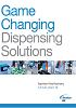Game Changing Dispensing Solutions