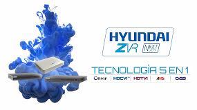 Picture of Hyundai ZVR Nextgen 5 en 1: grabadores de nueva generación con la máxima compatibilidad en sistemas HD