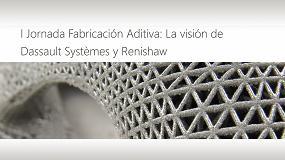 Foto de Renishaw y Dassault Systèmes organizan una jornada sobre fabricación aditiva en la automoción
