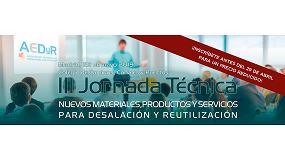 Foto de AEDyR organiza la III Jornada Técnica 'Nuevos materiales productos y servicios para desalación y reutilización'