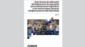 Foto de Aefyt presenta su Guía Técnica de Aplicación del Reglamento de Seguridad para Instalaciones Frigoríficas