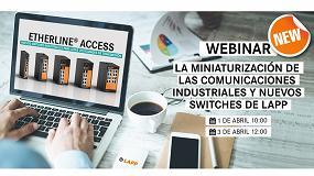 Foto de Lapp organiza un webinar sobre la miniaturización de las comunicaciones industriales y sus nuevos switches