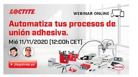 Foto de Loctite organiza el webinar: 'Automatiza tus procesos de unión adhesiva'