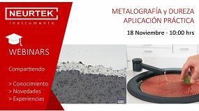 Foto de Neurtek organiza un webinar sobre 'Metalografía y Dureza: Su aplicación práctica'