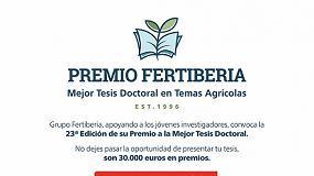 Foto de La XXIII edición del Premio Fertiberia a la Mejor Tesis Doctoral en Temas Agrícolas ya está en marcha
