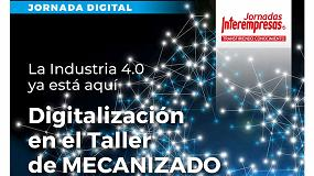 Foto de Interempresas pone en marcha una jornada digital sobre la digitalización de un taller de mecanizado