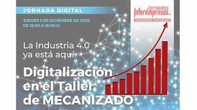 Las inscripciones a la jornada 'Digitalización en el Taller de Mecanizado' continúan subiendo y superan las 380