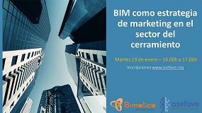 Foto de Asefave y Bimetica convocan un webinario sobre BIM como estrategia de marketing