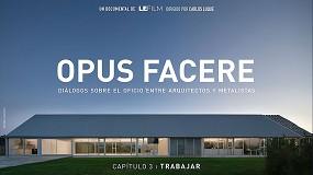 Foto de Estreno de Trabajar, el tercer capítulo del documental de arquitectura Opus Facere