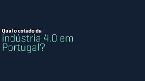 Foto de Qual o estado da indústria 4.0 em Portugal?