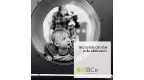 Foto de GBCe presenta el informe 'Economía circular en la edificación' que demuestra la necesidad urgente de la transformar el sector