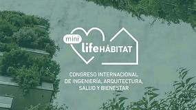 Foto de Mini Life Hábitat incide en la innovación colaborativa y en la salud, como ejes de la acción del sector