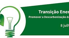 Foto de 'Transição Energética - Promover a Descarbonização da Indústria' em debate a 8 de julho