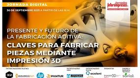 Todo preparado para la jornada 'Presente y futuro de la fabricación aditiva: claves para fabricar piezas mediante impresión 3D'