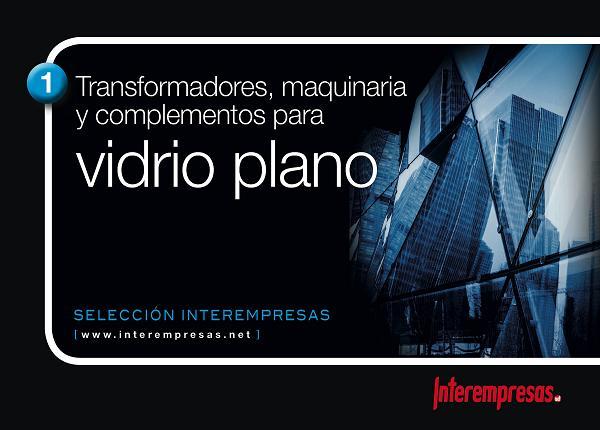 Selección Interempresas - Transformadores, maquinaria y complementos para Vidrio Plano