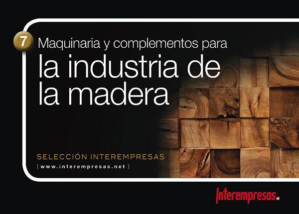 Selección Interempresas - Maquinaria y complementos para la industria de la Madera